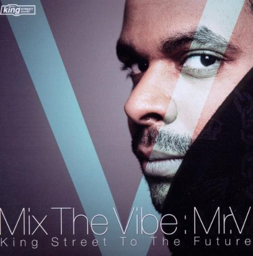 Mix The Vibe Mr V (king Stree Mix The Vibe Mr V (king Stree