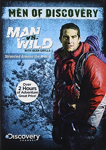 Men Of Discovery Man Vs Wild Men Of Discovery Man Vs Wild