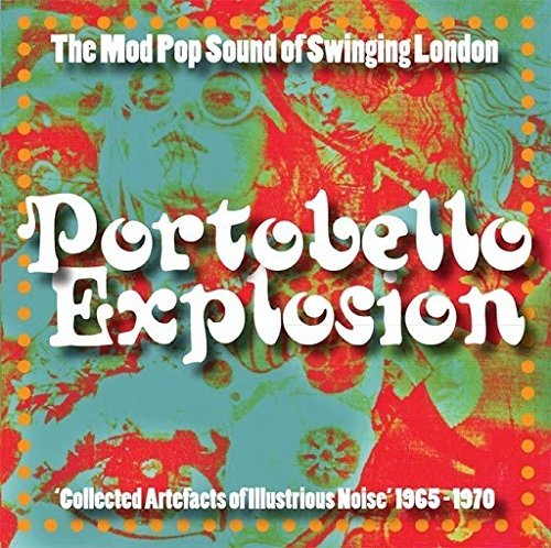 Portobello Explosion Collected Artefacts Of Illustrious Noise 1965 1970 Portobello Explosion Collected Artefacts Of Illustrious Noise 1965 1970 Lp