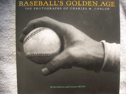 Constance Mccabe Baseball's Golden Age The Photographs Of Charles