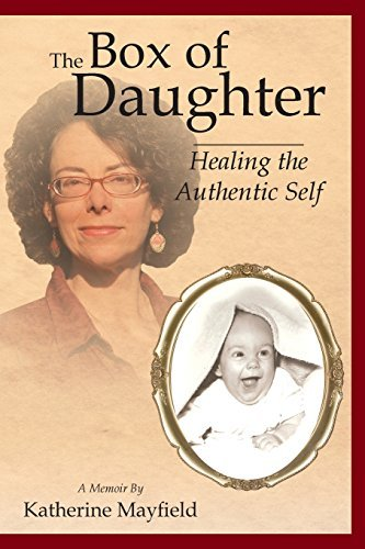 The Box Of Daughter Healing The Authentic Self