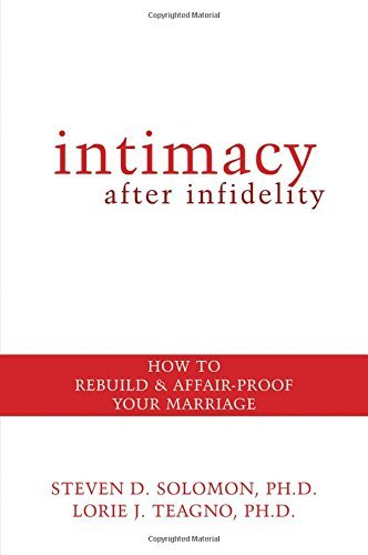 Steven Solomon Intimacy After Infidelity How To Rebuild And Affair Proof Your Marriage