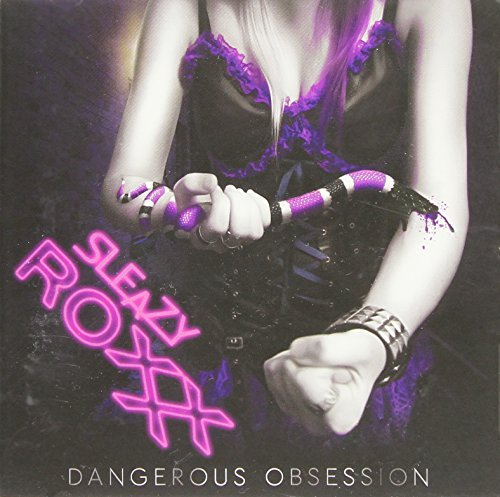 Sleazy Roxxx Dangerous Obsession