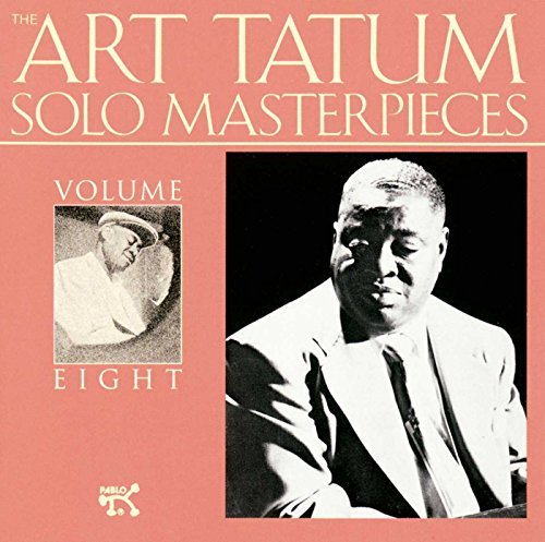 Art Tatum Vol. 8 Solo Masterpieces