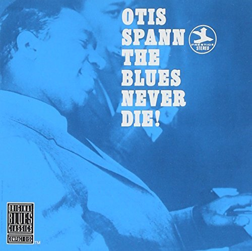 Otis Spann Blues Never Die
