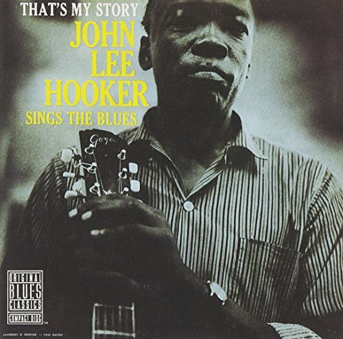 John Lee Hooker Sings The Blues That's My Stor