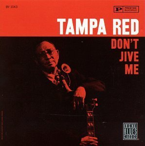Tampa Red Don't Jive Me
