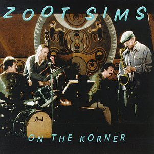 Zoot Sims On The Korner