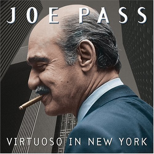 Joe Pass Virtuoso In New York