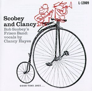 Scobey Bob Frisco Band Scobey & Clancy