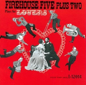 Firehouse Five Plus Two Plays For Lovers