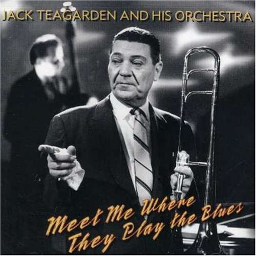 Jack & His Orchestra Teagarden Meet Me Where They Play The Bl
