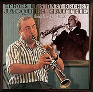 Jacques & His Creole R Gauthe Echoes Of Sidney Bechet