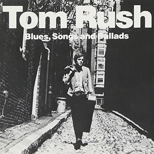 Tom Rush Blues Songs & Ballads