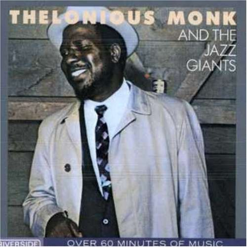 Thelonious Monk And The Jazz Giants Blakey Byrd Chambers Coltrane And The Jazz Giants