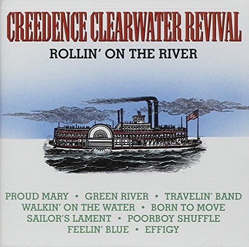 Creedence Clearwater Revival Rollin' On The River