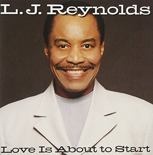 L.J. Reynolds Love Is About To Start
