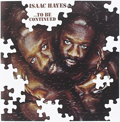 Isaac Hayes To Be Continued