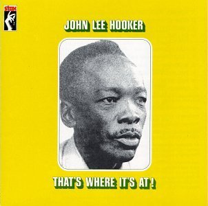 John Lee Hooker That's Where It's At!