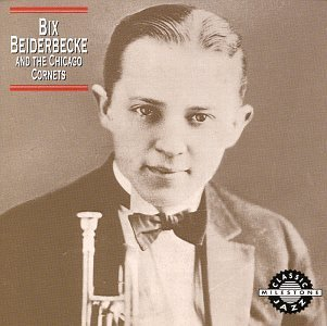 Bix Beiderbecke Bix Beiderbecke & Chicago Corn