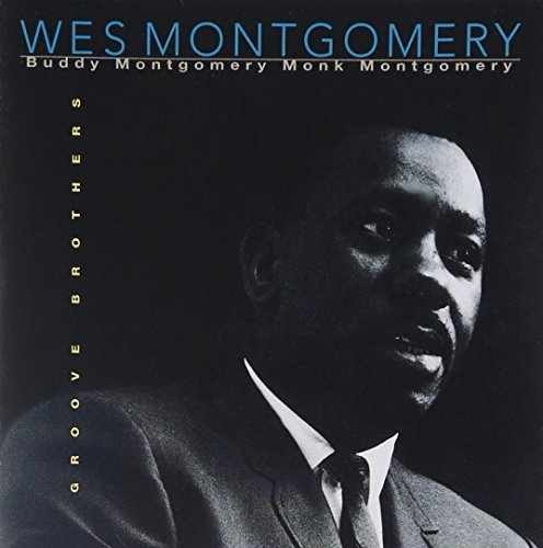 Wes Montgomery Groove Brothers