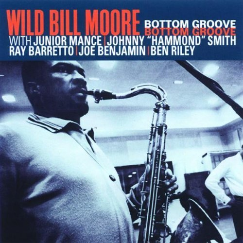 Wild Bill Moore Bottom Groove