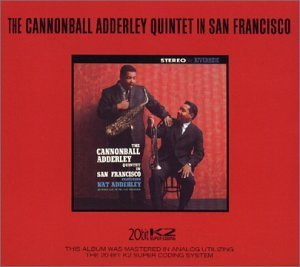 Cannonball Adderley Cannonball Adderley In San Fra