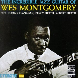 Montgomery Wes Incredible Jazz Guitar Remastered
