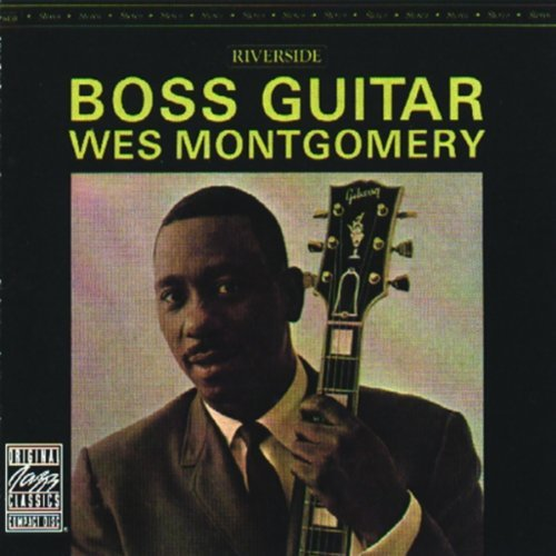Wes Montgomery Boss Guitar Remastered