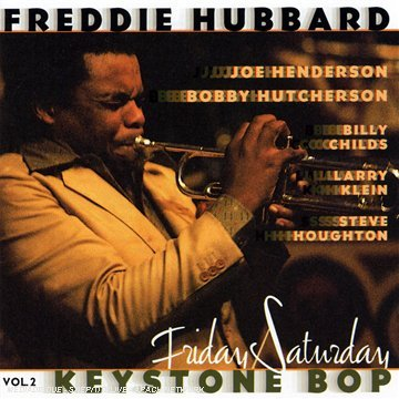 Freddie Hubbard Keystone Bop Friday Saturday