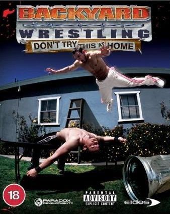 Backyard Wrestling Don't Try This At Home