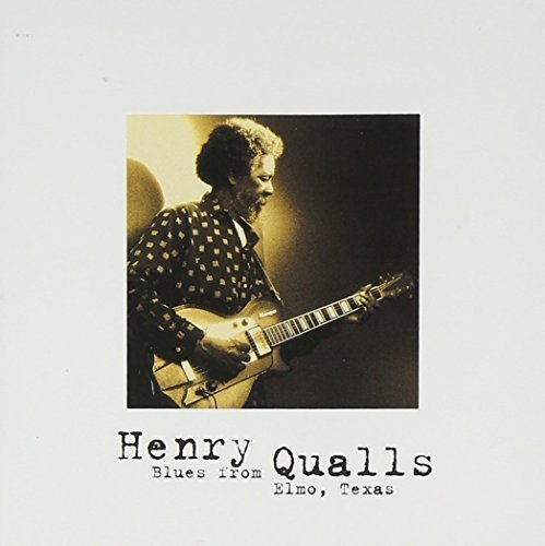 Henry Qualls Blues From Elmo Texas