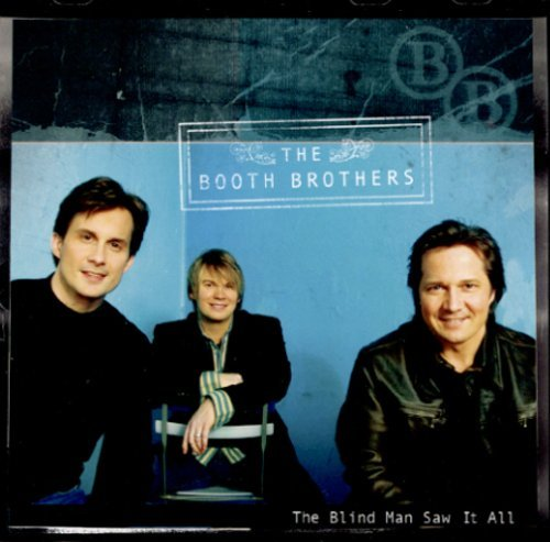 Booth Brothers Blind Man Saw It All