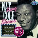 Nat King Cole Vol. 3 Nat King Cole Shows