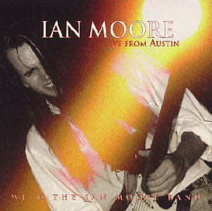 Ian Moore Live From Austin (cr 14223 37000 2)