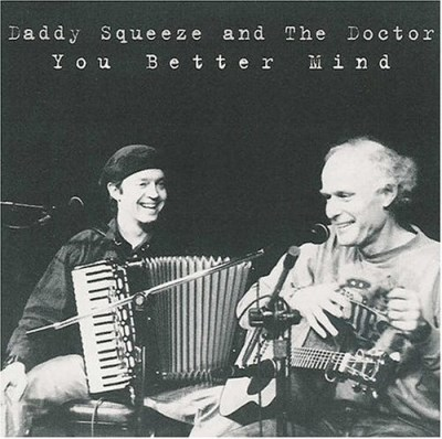Daddy Squeeze & The Doctor You Better Mind