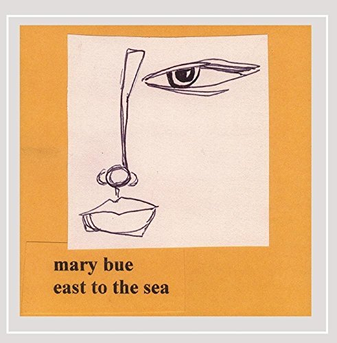 Mary Bue East To The Sea