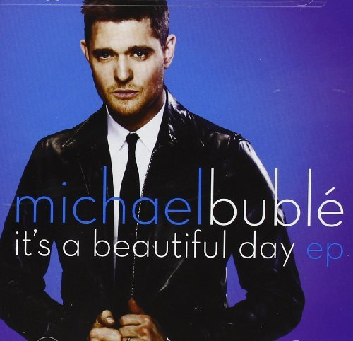 Michael Bublé Its A Beautiful Day Ep (ep)