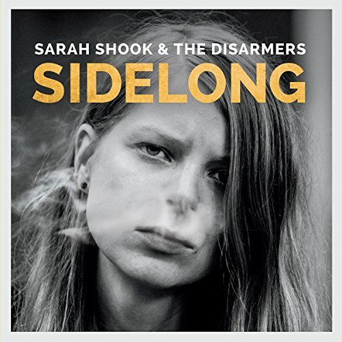 Sarah & The Disarmers Shook Sidelong Explicit Version