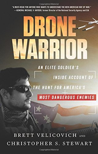 Brett Velicovich Drone Warrior An Elite Soldier's Inside Account Of The Hunt For America's Most Dangerous Enemies
