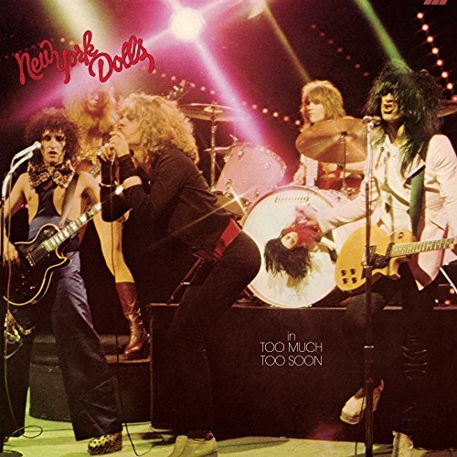 New York Dolls Too Much Too Soon