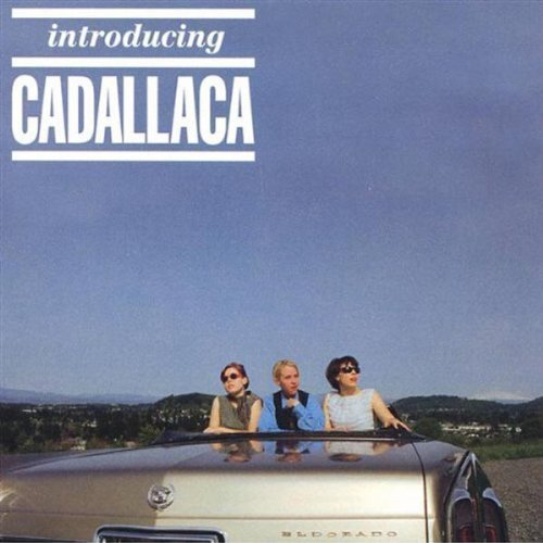 Cadallaca Introducing Cadallaca Feat. Corin Tucker