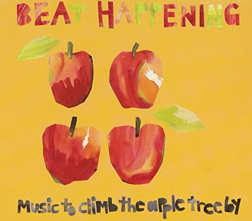 Beat Happening Music To Climb The Apple Tree