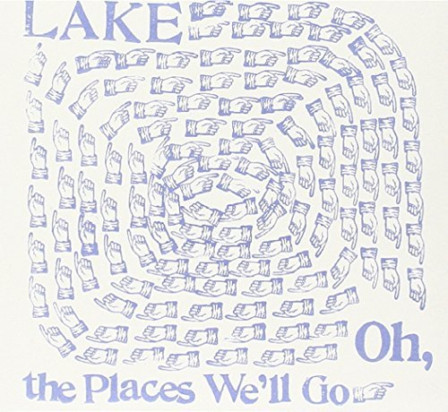 Lake Oh Places We'll Go