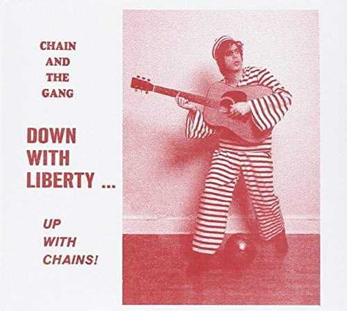 Chain & The Gang Down With Liberty Up With Chai