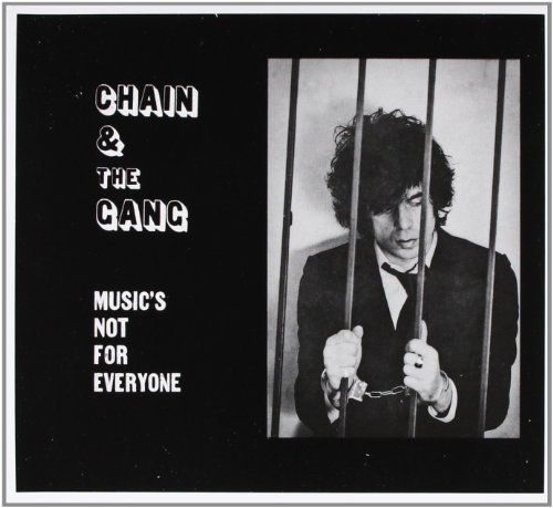 Chain & The Gang Music's Not For Everyone