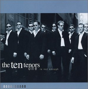 Ten Tenors One Is Not Enough