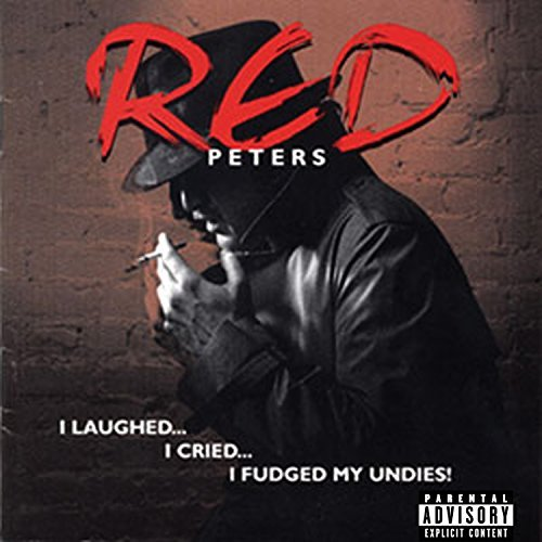 Red Peters I Laughted I Cried I Fudged My Explicit Version