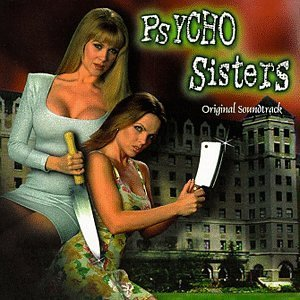 Psycho Sisters Soundtrack Martling Allan Arrows Wills Queers Groovy Goolies