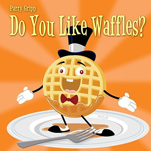 Parry Gripp Do You Like Waffles?